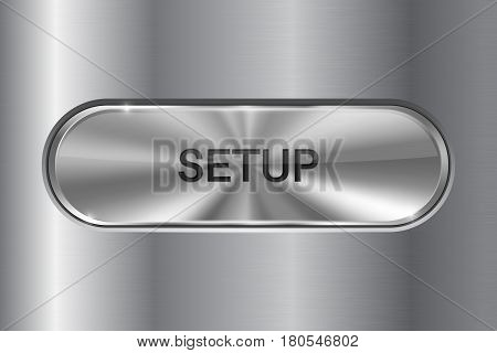 Metal oval button on stainless steel background. SETUP 3d icon. Vector illustration