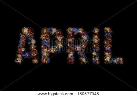 Colour fireworks light up forming month April collection on black background with dazzling display.