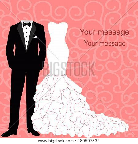 Wedding invitation with a tuxedo and dress on an abstract background. Bride and groom. Vector illustration.