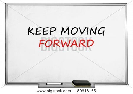 Keep moving forward white board with marker