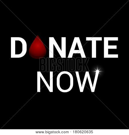 Realistic blood drop for World Donation Day. Donate now message. Medical sign.