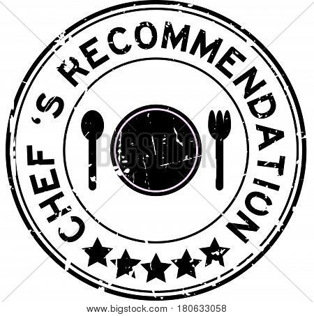 Grunge black chef 's recommendation round rubber seal stamp on white background