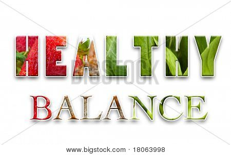 Text word  '  Healthy Balance ' with image of vegetables, fruit and carbohydrate.