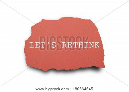 LET'S RETHINK word written under torn paper.