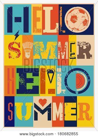 Hello Summer! Summer typographic grunge vintage poster design. Retro vector illustration.