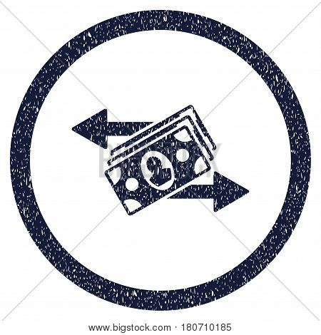 Banknotes Payments grainy textured icon inside circle for overlay watermark stamps. Flat symbol with dust texture. Circled vector indigo blue rubber seal stamp with grunge design.
