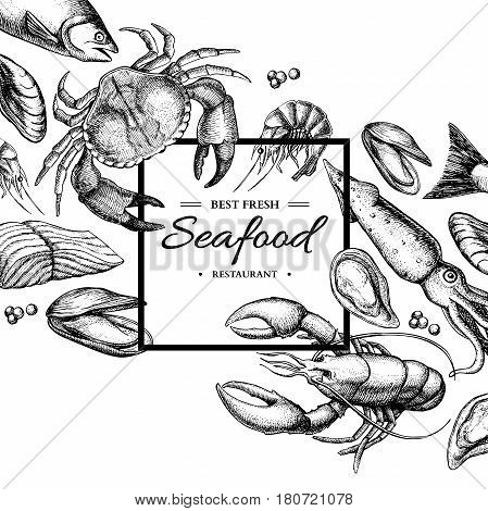 Seafood hand drawn vector framed illustration. Crab, lobster, shrimp, oyster, mussel, caviar and squid. Engraved style vintage template. Fish and sea food restaurant menu, flyer, card business promote