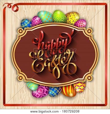 Multi colored easter eggs on a wood background with the handdrawn lettering Happy Easter