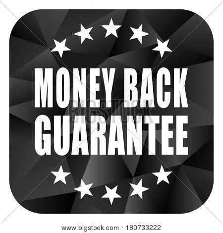Money back guarantee black color web modern brillant design square internet icon on white background.