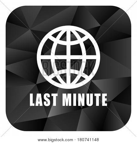 Last minute black color web modern brillant design square internet icon on white background.