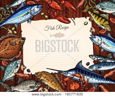 Fish cooking recipe blank paper sheet or message board frame. Vector kitchen cook note surrounded by fish and seafood catch of tuna, marlin and salmon, lobster crab and shrimp, herring and trout