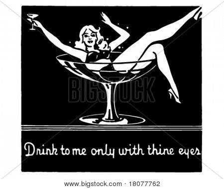 Drink To Me Only With Thine Eyes - Retro Ad Art Banner
