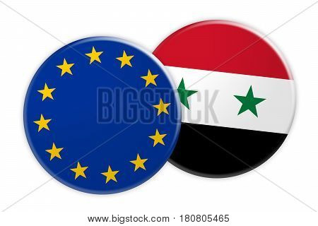 News Concept: EU Flag Button On Syria Flag Button 3d illustration on white background