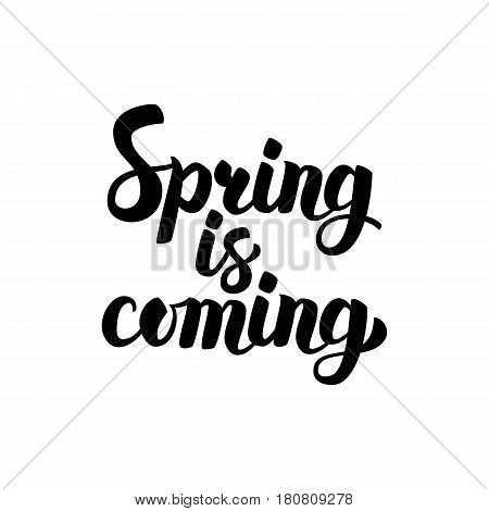Spring is Coming Lettering. Vector Illustration of Brushpen Calligraphy Isolated over White Background.