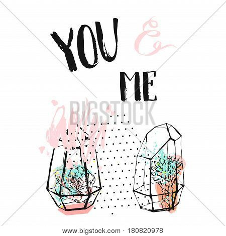 Hand drawn vector abstract textured collage with succulent plants in terrarium and handwritten calligraphy quote You and me in pastel colors isolated on white background.Weddingsave the datebirthday