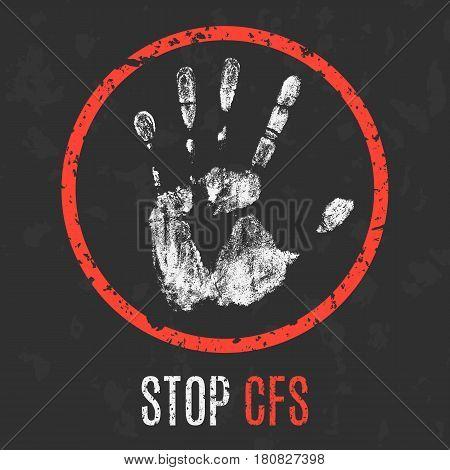 Conceptual vector illustration. The medical diagnosis. Stop CFS.