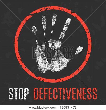 Conceptual vector illustration. The bad character traits. Stop defectiveness sign.