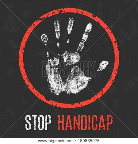 Conceptual vector illustration. Social problems. Stop handicap.