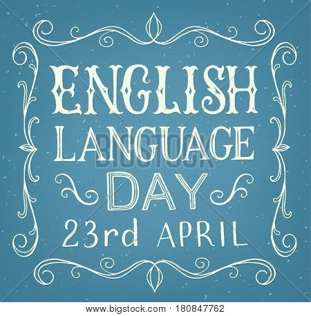 English Language day. Chalk vintage lettering on black board