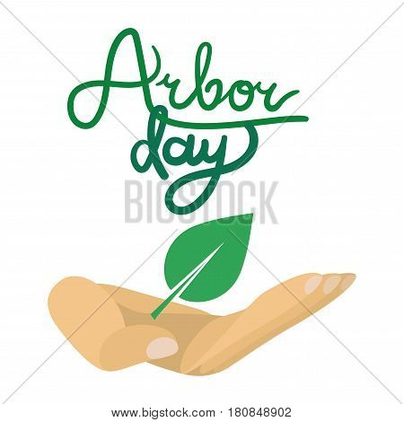 Save Our Planet Concept with leaf in human hand. Arbor Day Greeting for sticker banner and flyer. Vector