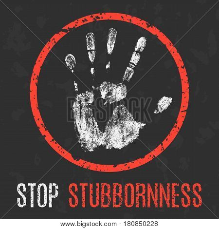 Vector illustration. The bad character traits. Stop stubbornness.