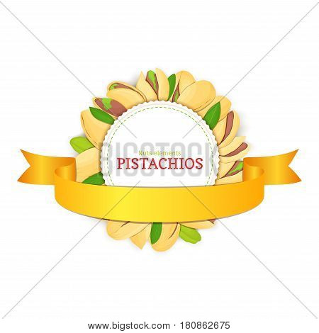 Round white badge composed of pistachios nut and ribbon. Vector card illustration. Circle nuts frame, pistacia fruit in the shell, whole, shelled, leaves appetizing looking for packaging design of healthy food.