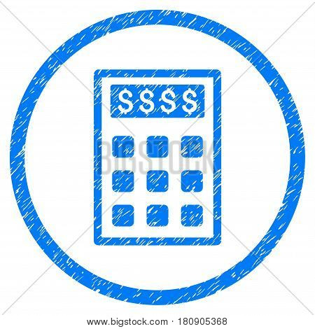 Book-Keeping Calculator grainy textured icon inside circle for overlay watermark stamps. Flat symbol with dust texture. Circled vector blue rubber seal stamp with grunge design.