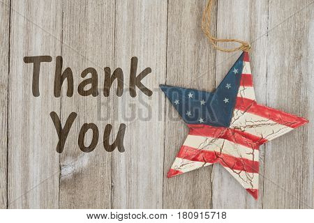 USA patriotic thank you message USA patriotic old flag on a star with weathered wood background with text Thank You