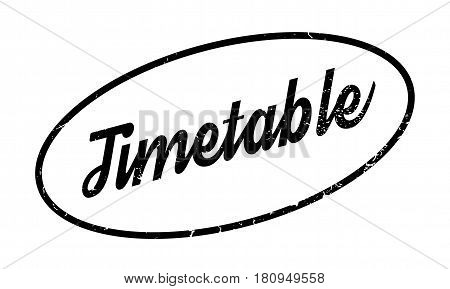 Timetable rubber stamp. Grunge design with dust scratches. Effects can be easily removed for a clean, crisp look. Color is easily changed.