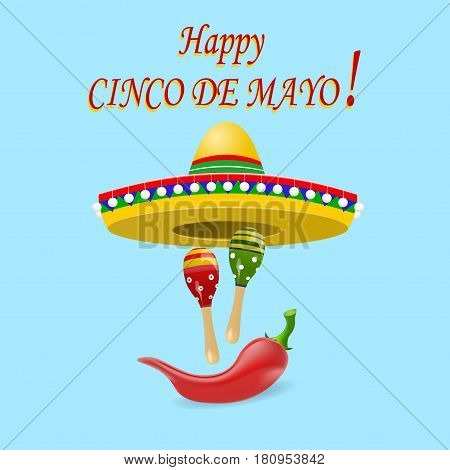 The inscription of the happy Cinco De Mayo. Sombrero, maracas and red peppers. Vector illustration