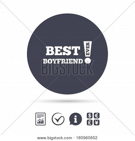 Best boyfriend ever sign icon. Award symbol. Exclamation mark. Report document, information and check tick icons. Currency exchange. Vector