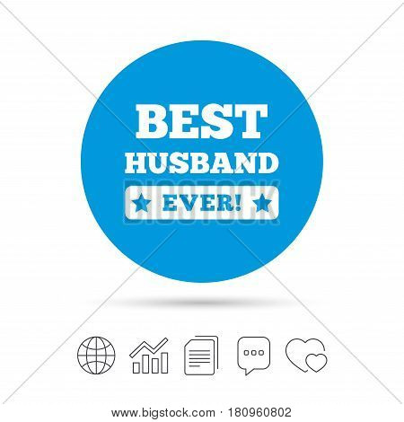 Best husband ever sign icon. Award symbol. Exclamation mark. Copy files, chat speech bubble and chart web icons. Vector