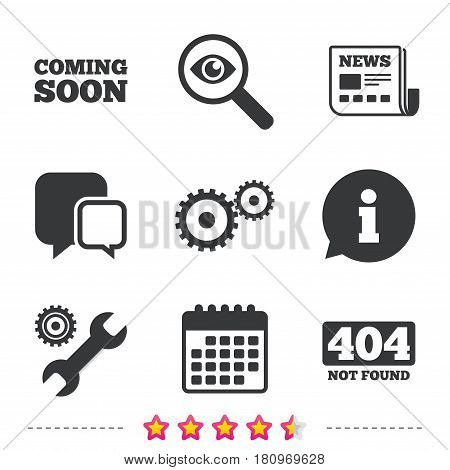 Coming soon icon. Repair service tool and gear symbols. Wrench sign. 404 Not found. Newspaper, information and calendar icons. Investigate magnifier, chat symbol. Vector
