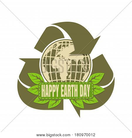 Happy Earth Day design. Globe and recycle green simbol. Recycle logo icon. Vector illustration