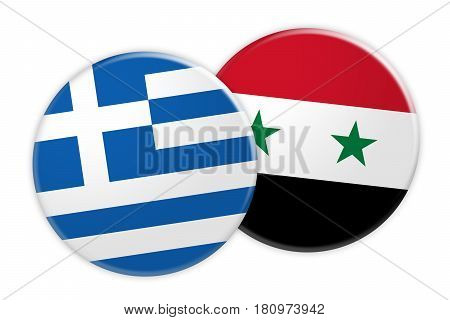 News Concept: Greece Flag Button On Syria Flag Button 3d illustration on white background