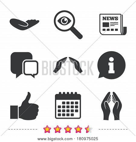 Hand icons. Like thumb up symbol. Insurance protection sign. Human helping donation hand. Prayer hands. Newspaper, information and calendar icons. Investigate magnifier, chat symbol. Vector