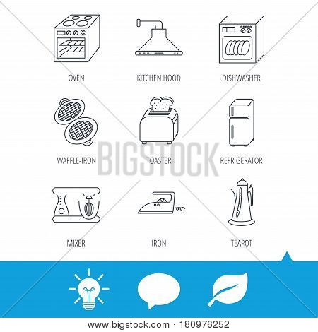 Dishwasher, refrigerator fridge and blender icons. Kitchen hood, mixer and toaster linear signs. Oven, teapot and waffle-iron icons. Light bulb, speech bubble and leaf web icons. Vector