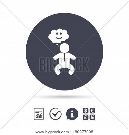 Baby infant happy think sign icon. Toddler boy in pajamas or crawlers body symbol. Report document, information and check tick icons. Currency exchange. Vector