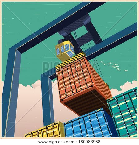 Vector illustration on a theme of a cargo transportation in old poster style. Gantry crane for lifting containers