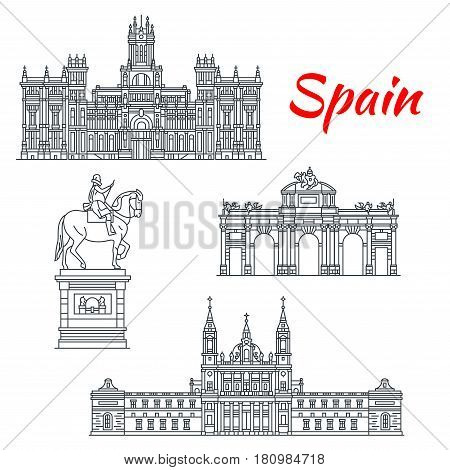 Spain architecture and Spanish famous landmark buildings. Vector isolated icons and facades of Cybele Palace, Almudena Cathedral, Alcala Gate and Philip 3 statue