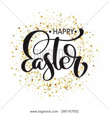 Vector Happy Easter Hand Drawn Calligraphy Text And Brush Pen Lettering. Design For Holiday Greeting
