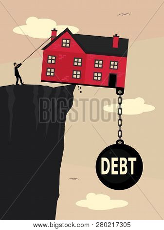A House On A The Edge Of A Cliff, Weighed Down With A Large Weight With Debt Written On It And A Man