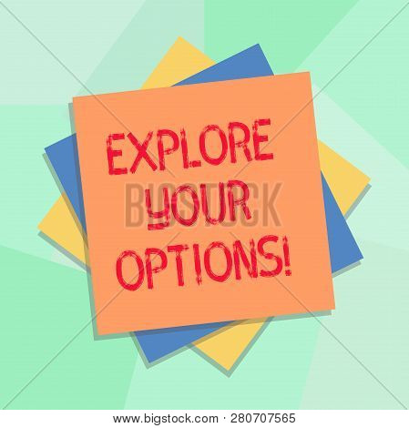 Conceptual Hand Writing Showing Explore Your Options. Business Photo Showcasing Trying To Get More I