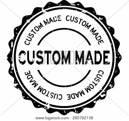 Grunge Black Custom Made Word Round Rubber Seal Stamp On White Background