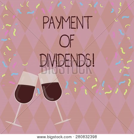 Writing Note Showing Payment Of Dividends. Business Photo Showcasing Distribution Of Profits By The