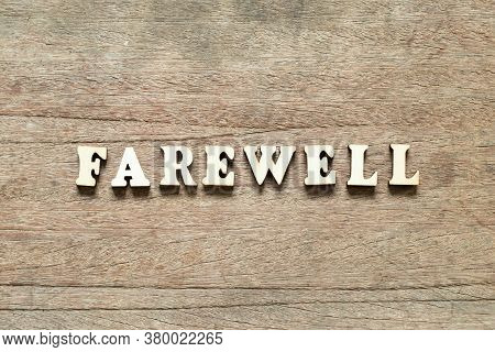 Alphabet Letter Block In Word Farewell On Wood Background