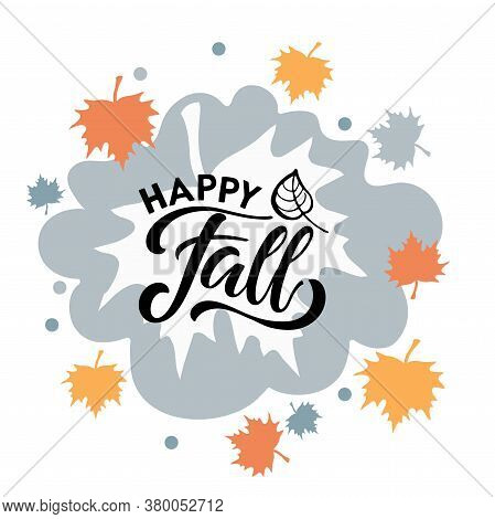 Happy Fall Hand Written Lettering With Falling Leaves On Rain Puddle Background. Vector Fall, Autumn