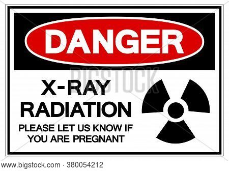 Danger X-ray Radiation Please Let Us Know If You Are Pregnant Symbol Sign, Vector Illustration, Isol