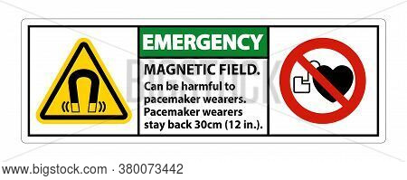Emergency Magnetic Field Can Be Harmful To Pacemaker Wearers.pacemaker Wearers.stay Back 30cm