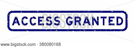 Grunge Blue Access Granted Word Square Rubber Seal Stamp On White Background